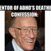"THE MAN WHO ""DISCOVERED"" ADHD MAKES A STARTLING DEATHBED CONFESSION"
